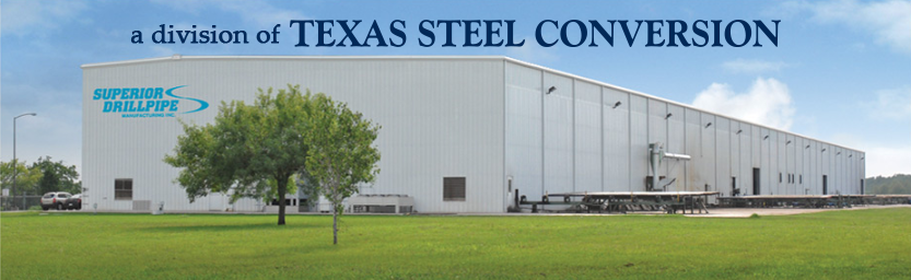 Superior Drillpipe Manufacturing,a division of Texas Steel Conversion